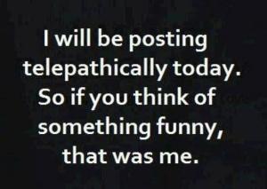 Posting telepathically